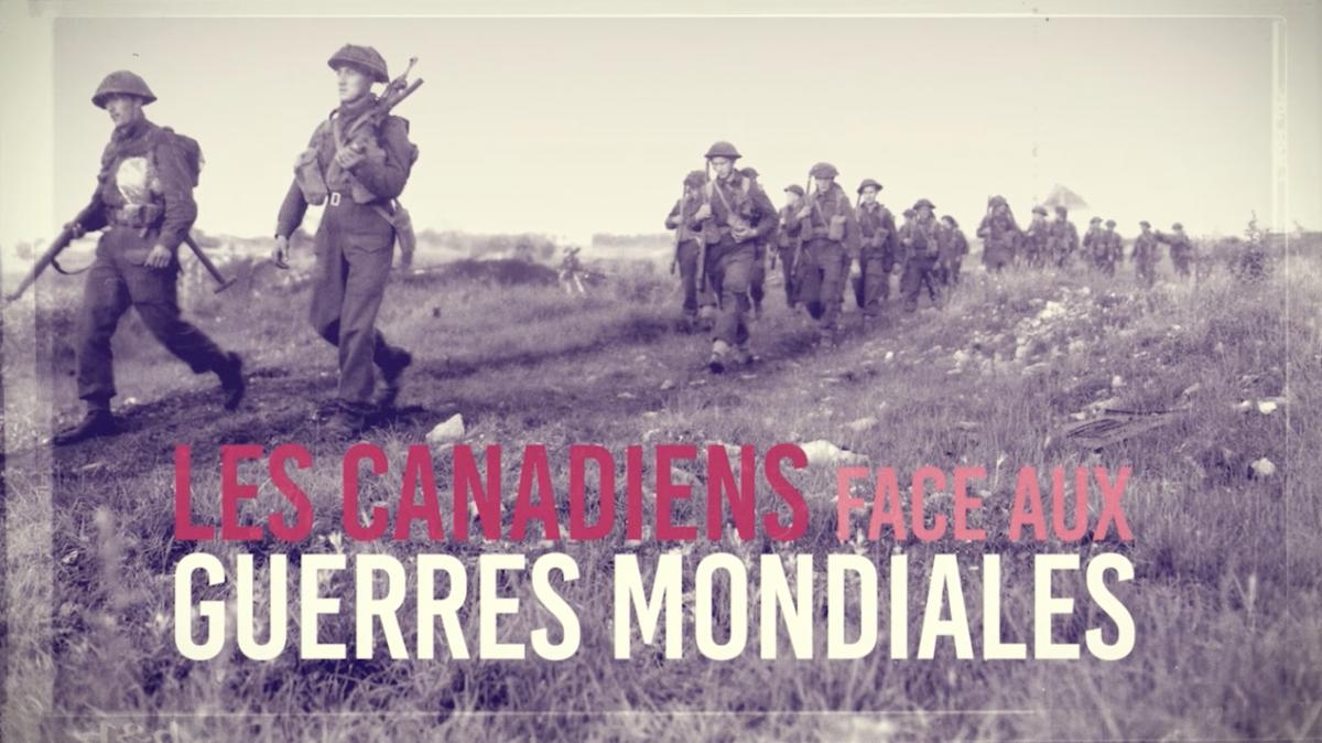 Les Canadiens face aux Guerres Mondiales